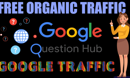 How to get Free organic Traffic with Google Question Hub 2021
